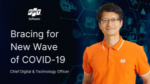 Feature Interview: FPT Software CDTO Shares His Take on Second COVID-19 Wave